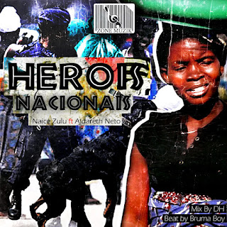 Naice zulu Feat. Aldareth Neto - Heroi nacional