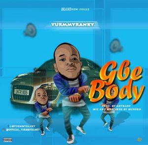 [Music] Yurmmyranky – Gbe Body