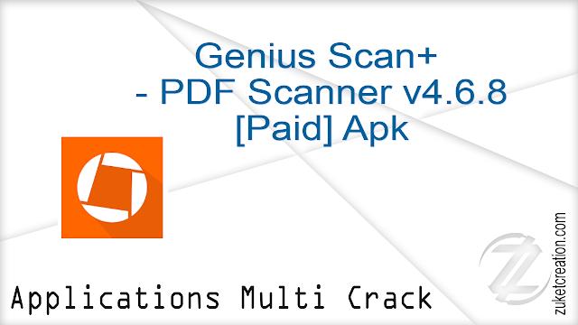 Genius Scan+ – PDF Scanner v4.6.8 [Paid] Apk   |   8.05 MB
