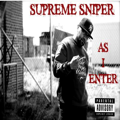 Supreme Sniper - As I Enter -  Album Download, Itunes Cover, Official Cover, Album CD Cover Art, Tracklist