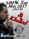 Dj Khaled From Tiaret-100% Rai Live Vol.8 2017