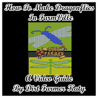 How To Make Dragonflies in FarmVille A Video Guide By Farmer Katy