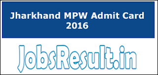 Jharkhand MPW Admit Card 2016