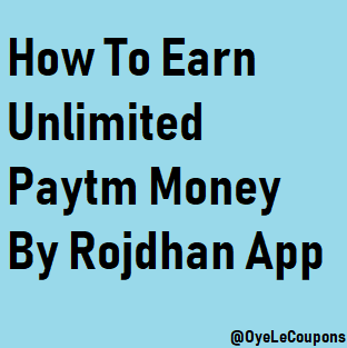 Rojdhan App Refer And Earn Script: How To Earn Paytm Money Online [Monthly Rs.6000]