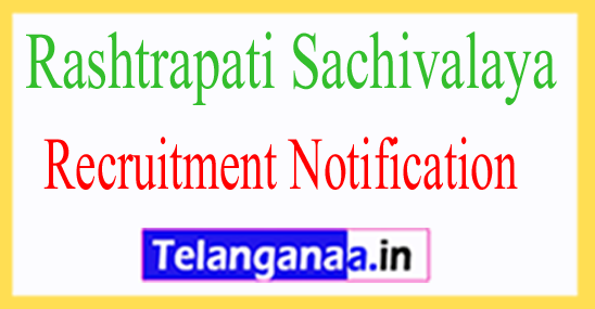 Rashtrapati Sachivalaya Recruitment Notification 2017