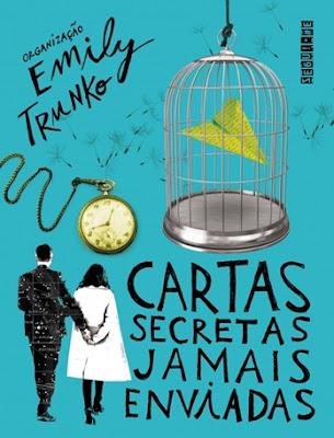 Cartas secretas jamais enviadas, de Emily Trunko