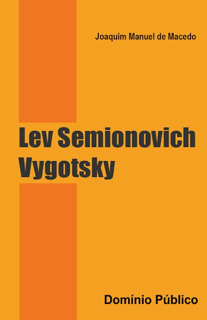 Lev Semionovich Vygotsky - Joaquim Manuel de Macedo