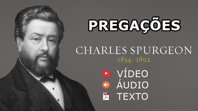Charles spurgeon pregaçao