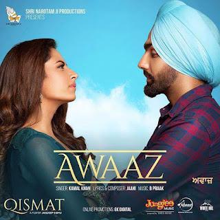 Awaaz Lyrics - Ammy Virk | Kamal Khan | Jaani | B Praak | Qismat