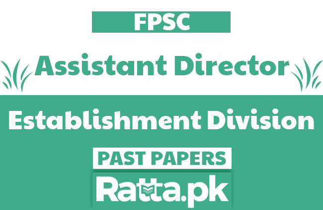 FPSC Assistant Director in Establishment Division Past Papers solved pdf