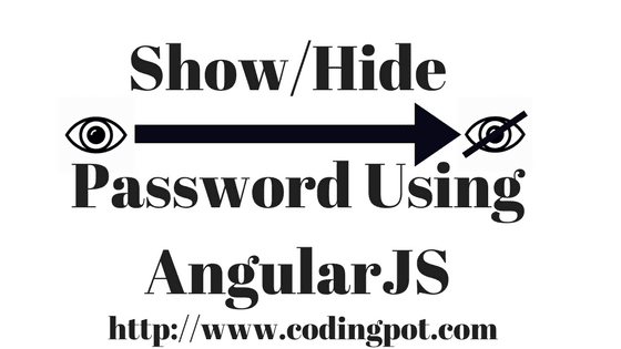 Show/Hide(toggle) password using AngularJS.