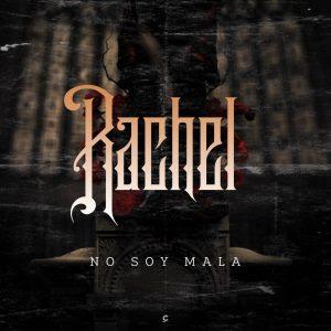 Rachel – No Soy Mala