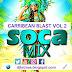 DJ LYTMAS - CARRIBEAN BLAST VOL 2 MIX(Best of New Year Soca Mix)