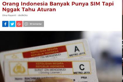 Mengapa Banyak Orang Indonesia Punya SIM Tapi Tidak Tahu Aturan Lalu Lintas ?
