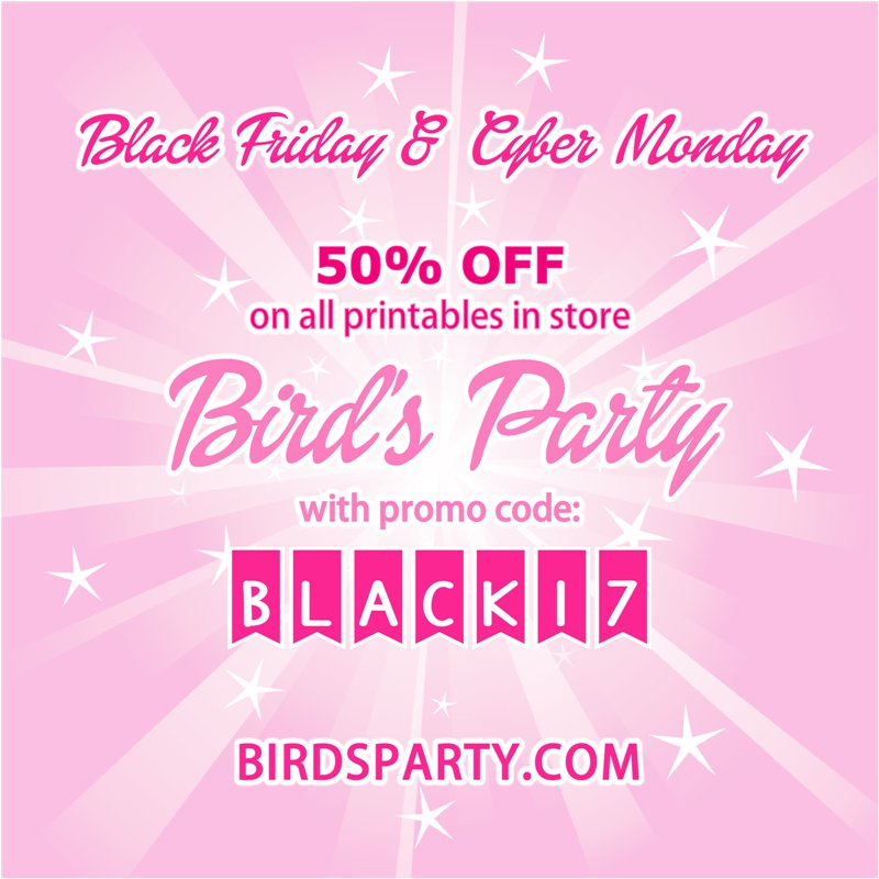 Black Friday and Cyber Monday  SALE - Get 50% Off ALL printable at BirdsParty.com with promo code BLACK17 @birdsparty #blackfriday #cybermonday #sale #printables