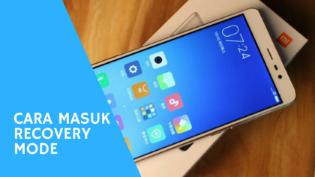 Cara Mudah Masuk Recovery Mode Di Semua Hp Xiaomi