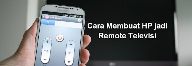 Cara Membuat Hp Android Jadi Remote Televisi Caratekno