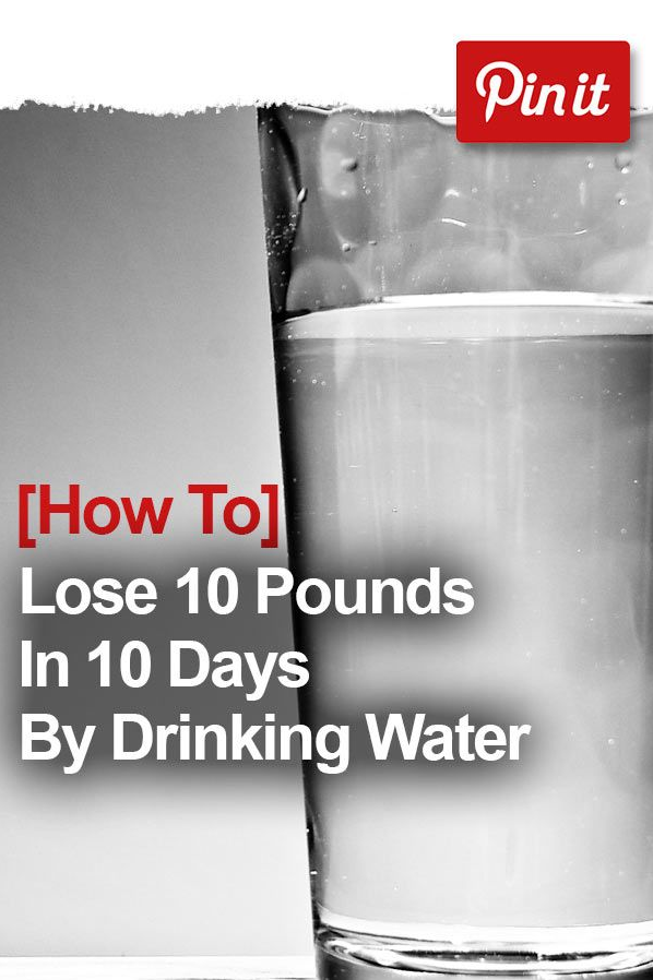 Lose up to 10 pounds in 10 days by drinking water