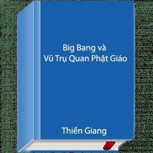 Big Bang và vũ trụ quan Phật giáo - Thiền Giang