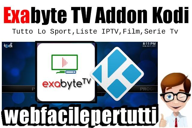 Exabyte TV Addon Kodi -  Tutto Lo Sport,  Liste IPTV, Film, Serie Tv e Molto Altro Ancora