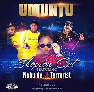 Skopion Cpt Feat. Nobuhle & Terrorist – Umuntu