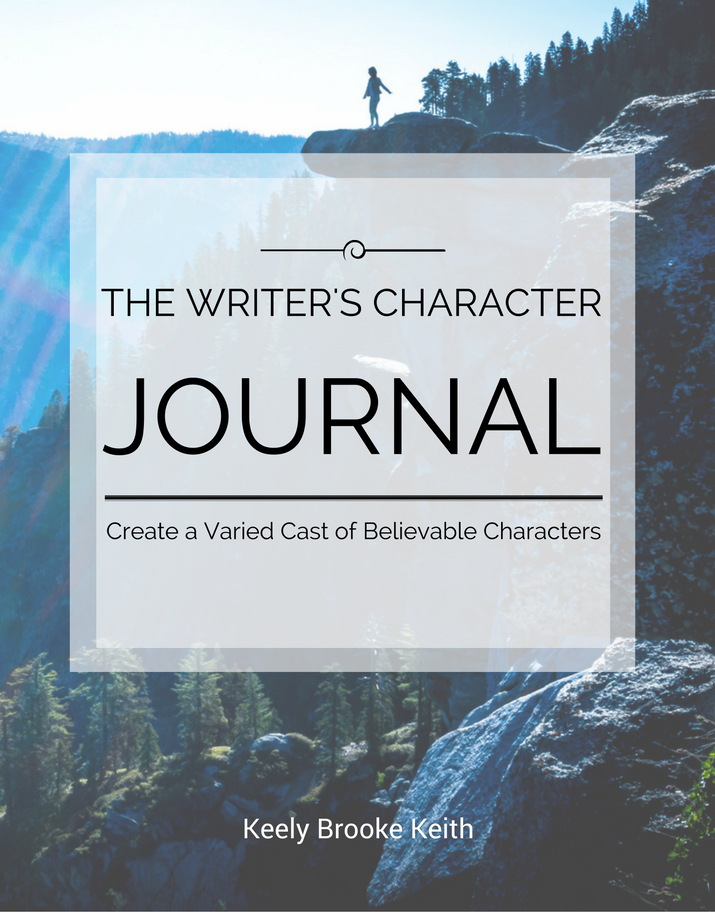 The Writer's Character Journal: Create a Varied Cast of Believable Characters