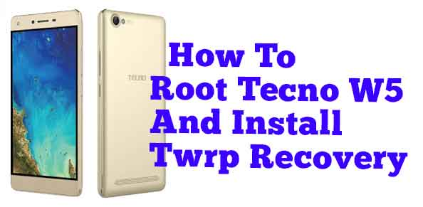 How To Root Tecno W5 and Install TWRP Recovery | world of entertainment