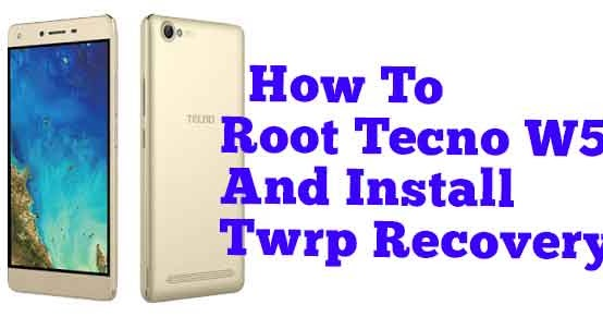 How To Root Tecno W5 and Install TWRP Recovery | world of