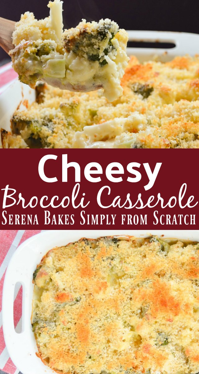 Cheesy Broccoli Casserole recipe with crunchy panko topping is a favorite casserole for the holidays from Serena Bakes Simply From Scratch.