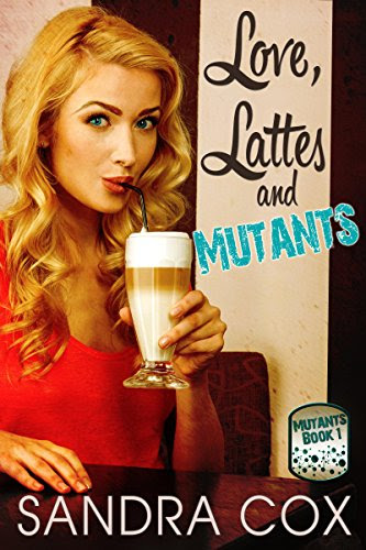 "Sandra Cox, ""Love, Lattes and Mutants"""
