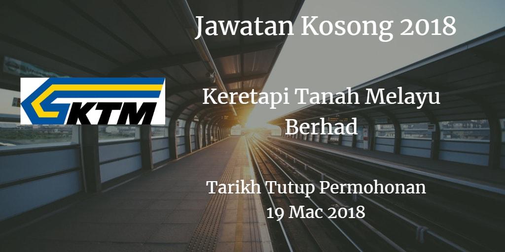 Jawatan Kosong KTMB 19 Mac 2018
