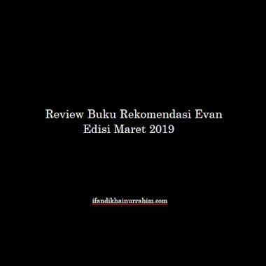 Review Buku Rekomendasi dari Evan: Bulan Maret 2019