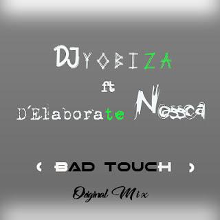 DJ Yobiza Ft D'Elaborete Nossca - Bad Touch Instrumental