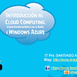 Introducción al Cloud Computing (Computación en Nube o en la Nube) & Windows Azure