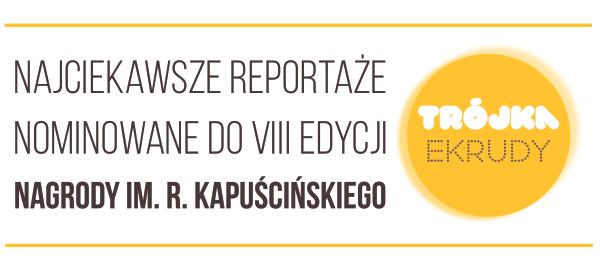 Najlepsze reportaże: Caparros, Boni i Kopińska.