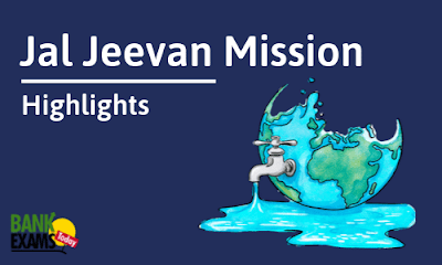 Jal Jeevan Mission: Highlights