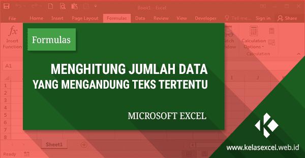 Cara Menghitung Jumlah Data Yang Terisi Teks Tertentu Pada Microsoft Excel