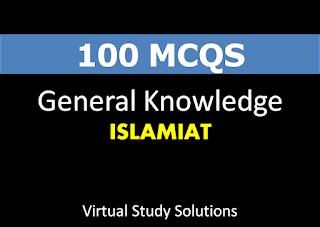 Islamiat 100 General knowledge MCQs