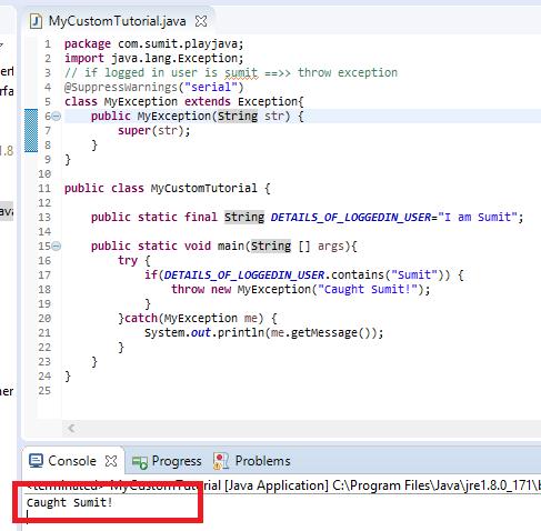 Play Java Tutorials !: Custom Exception In Java