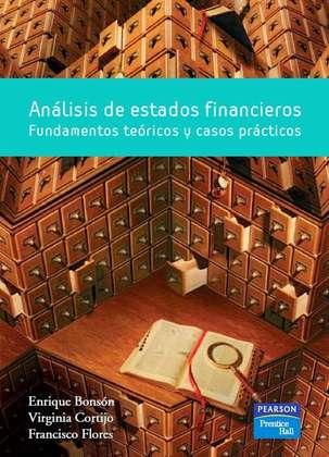 Análisis de estados financieros: Fundamentos teóricos y casos prácticos – Enrique Bonsón, Virginia Cortijo y Francisco Flores