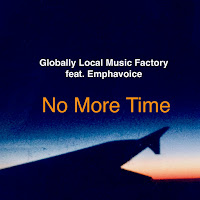 Soundcloud MP3/AAC Download - No More Time by Globally Local Music Factory - stream song free on top digital music platforms online | The Indie Music Board by Skunk Radio Live (SRL Networks London Music PR) - Tuesday, 30 April, 2019