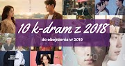[eM dramy] 10 koreańskich dram z 2018 do obejrzenia w 2019