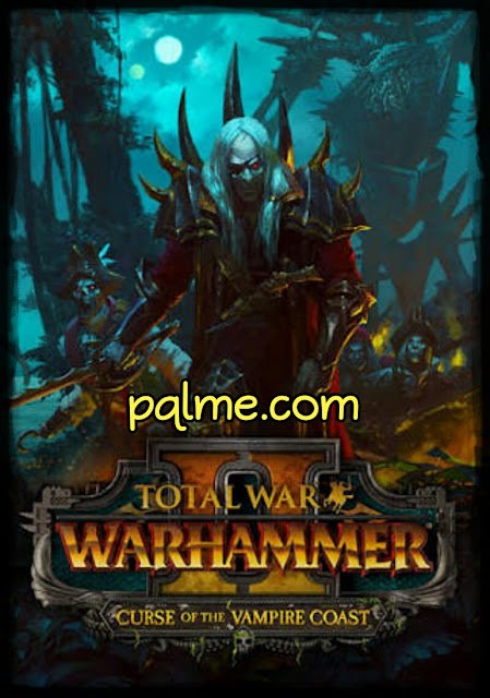 تحميل لعبه Total War WARHAMMER Curse of the Vampire Coast للكمبيوتر