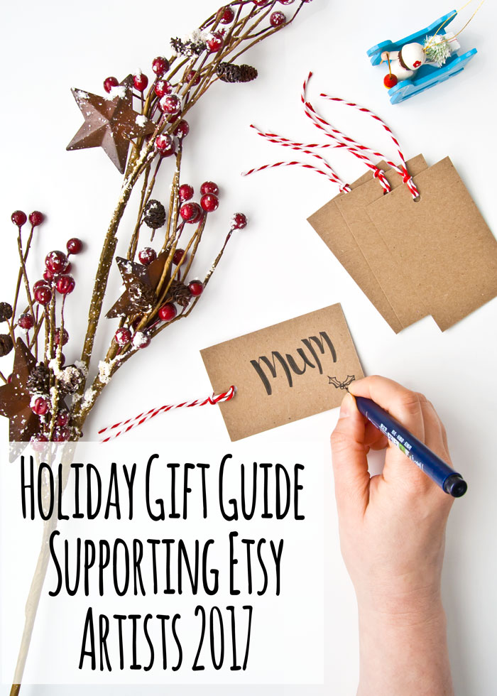 Holiday Gift Guide Supporting Etsy Artists 2017