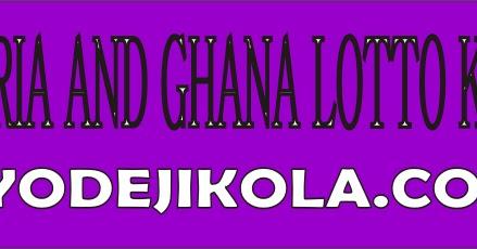 Nigeria and Ghana Lotto Keys - Ayokola Blog