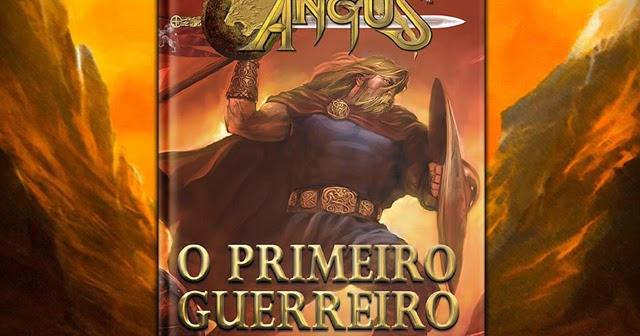 Angus O Primeiro Guerreiro