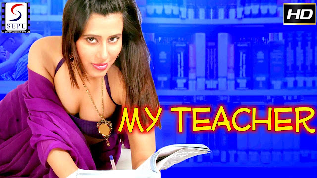 My Teacher (2017) Hindi Hot Movie Full HDRip 720p