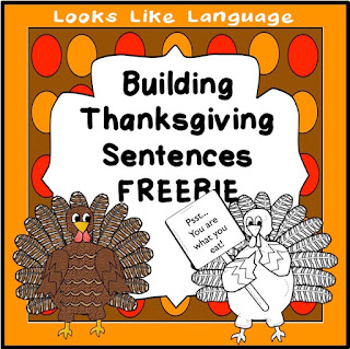 Free Building Thanksgiving Sentences- meet the needs of mixed groups! Looks Like Language