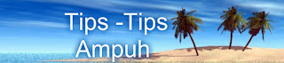 Tips-Tips Ampuh