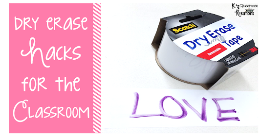 Dry Erase Hacks  for the Classroom